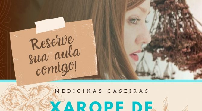 Aula gratuita sobre medicinas caseiras e xarope de rosas